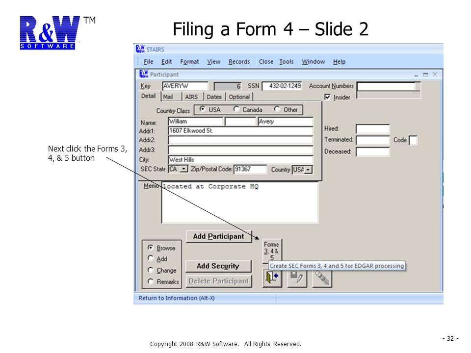 TM Copyright 2008 R&W Software. All Rights Reserved. - 32 - Filing a Form 4 – Slide 2 Next click the Forms 3, 4, & 5 button
