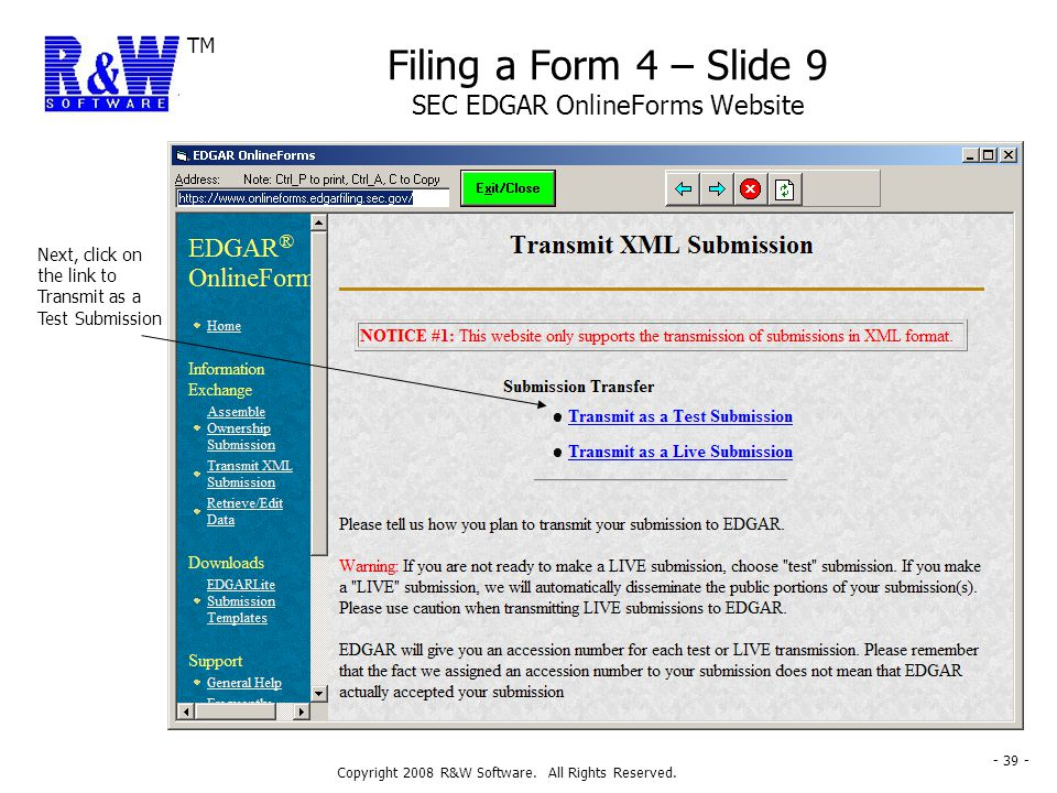TM Copyright 2008 R&W Software. All Rights Reserved. - 39 - Filing a Form 4 – Slide 9 SEC EDGAR OnlineForms Website Next, click on the link to Transmi