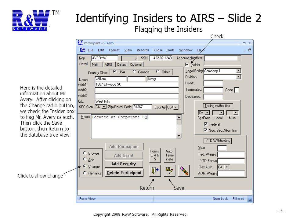 TM Copyright 2008 R&W Software. All Rights Reserved. - 5 - Identifying Insiders to AIRS – Slide 2 Flagging the Insiders Here is the detailed informati