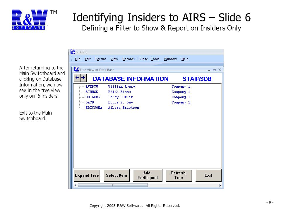 TM Copyright 2008 R&W Software. All Rights Reserved. - 9 - Identifying Insiders to AIRS – Slide 6 Defining a Filter to Show & Report on Insiders Only