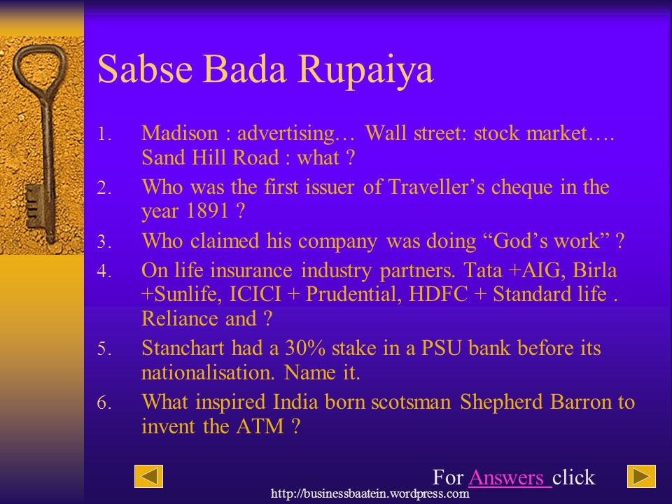 http://businessbaatein.wordpress.com Sabse Bada Rupaiya 1. Madison : advertising… Wall street: stock market…. Sand Hill Road : what ? 2. Who was the f