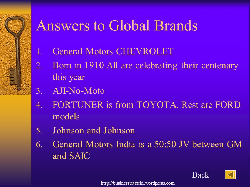 http://businessbaatein.wordpress.com Answers to Global Brands 1. General Motors CHEVROLET 2. Born in 1910.All are celebrating their centenary this yea