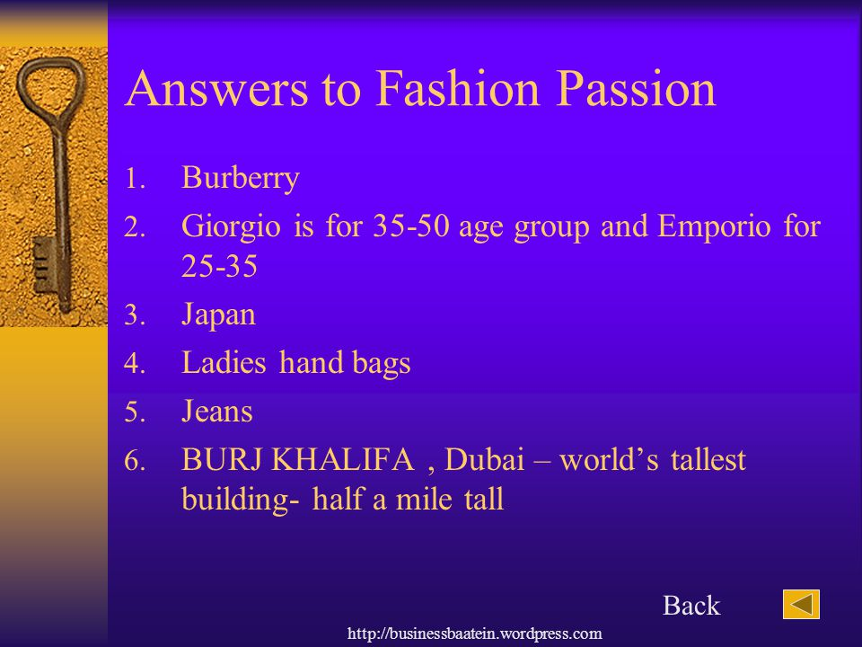 http://businessbaatein.wordpress.com Answers to Fashion Passion 1. Burberry 2. Giorgio is for 35-50 age group and Emporio for 25-35 3. Japan 4. Ladies