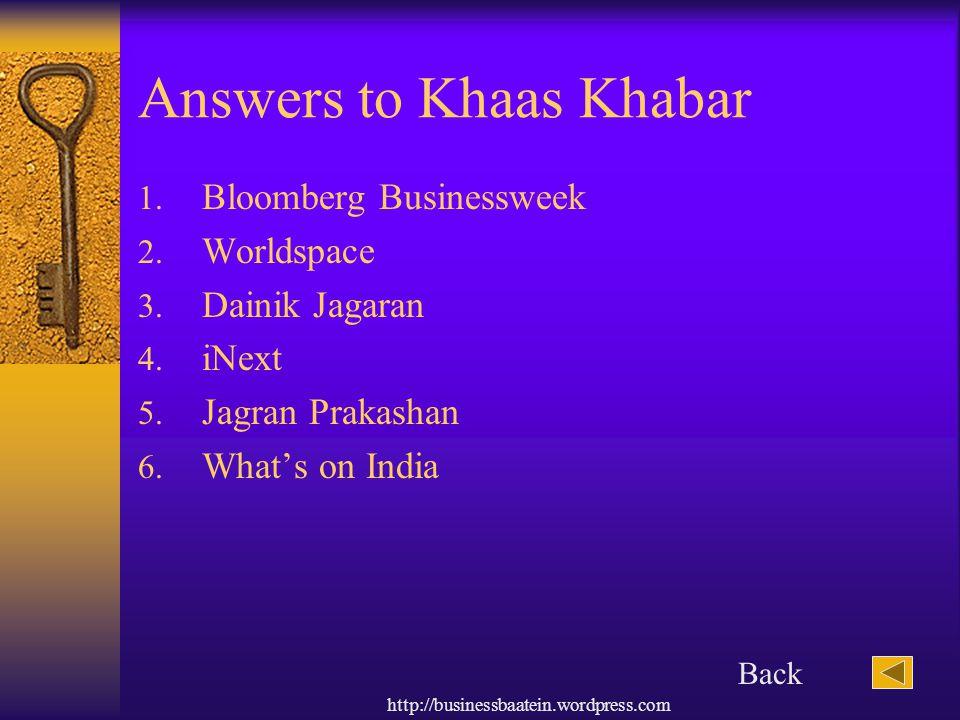 http://businessbaatein.wordpress.com Answers to Khaas Khabar 1.