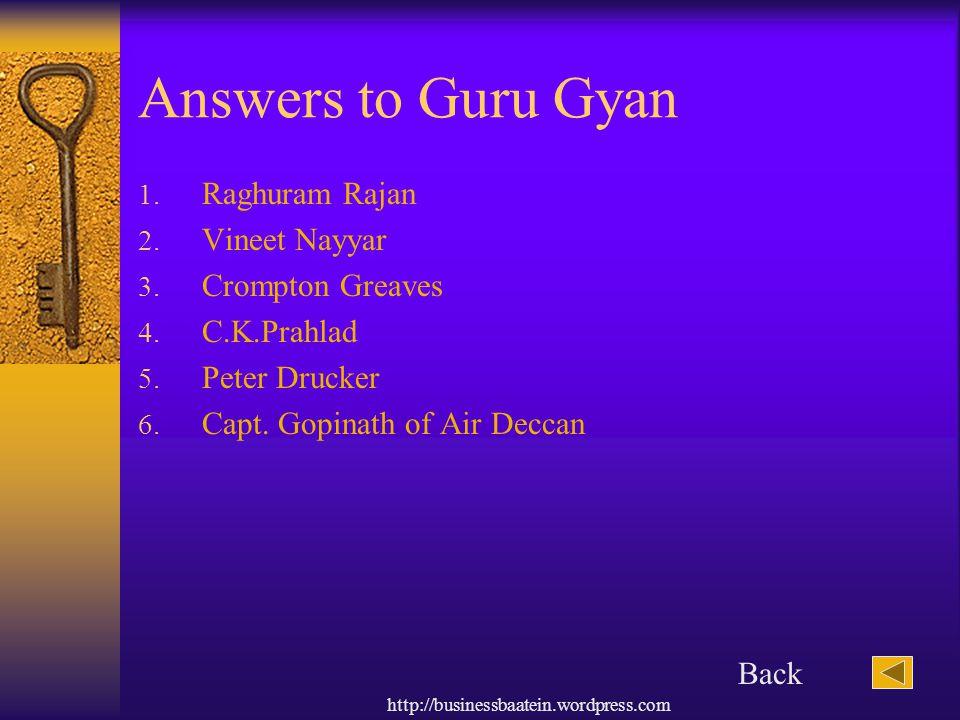 http://businessbaatein.wordpress.com Answers to Guru Gyan 1.