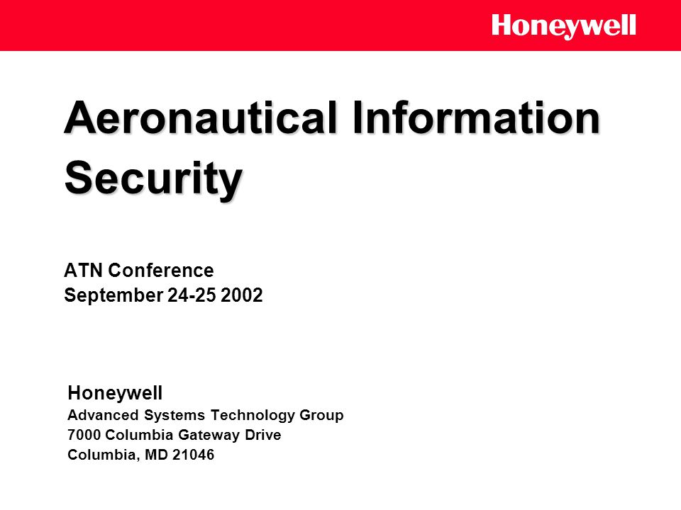 Aeronautical Information Security 2002 ATN Conference, London UK 2 AgendaAgenda What is Information Security Overview of Cryptography ATN Security Secure ACARS