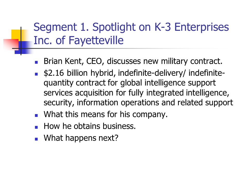 Segment 1. Spotlight on K-3 Enterprises Inc.