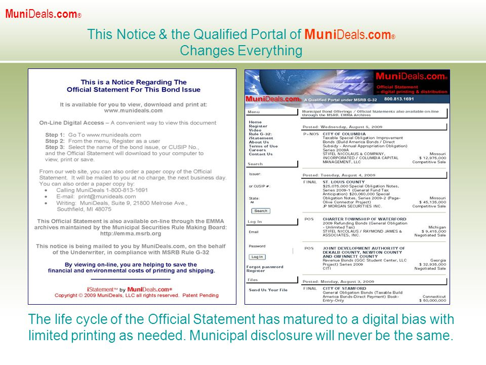 This Notice & the Qualified Portal of Mun i Deals.com ® Changes Everything The life cycle of the Official Statement has matured to a digital bias with limited printing as needed.