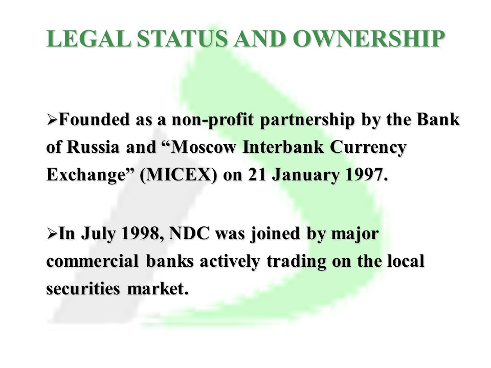  Founded as a non-profit partnership by the Bank of Russia and Moscow Interbank Currency Exchange (MICEX) on 21 January 1997.