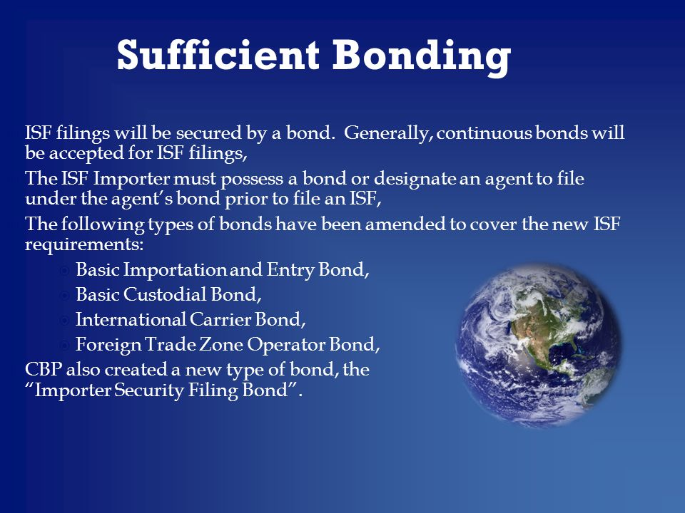  ISF filings will be secured by a bond.