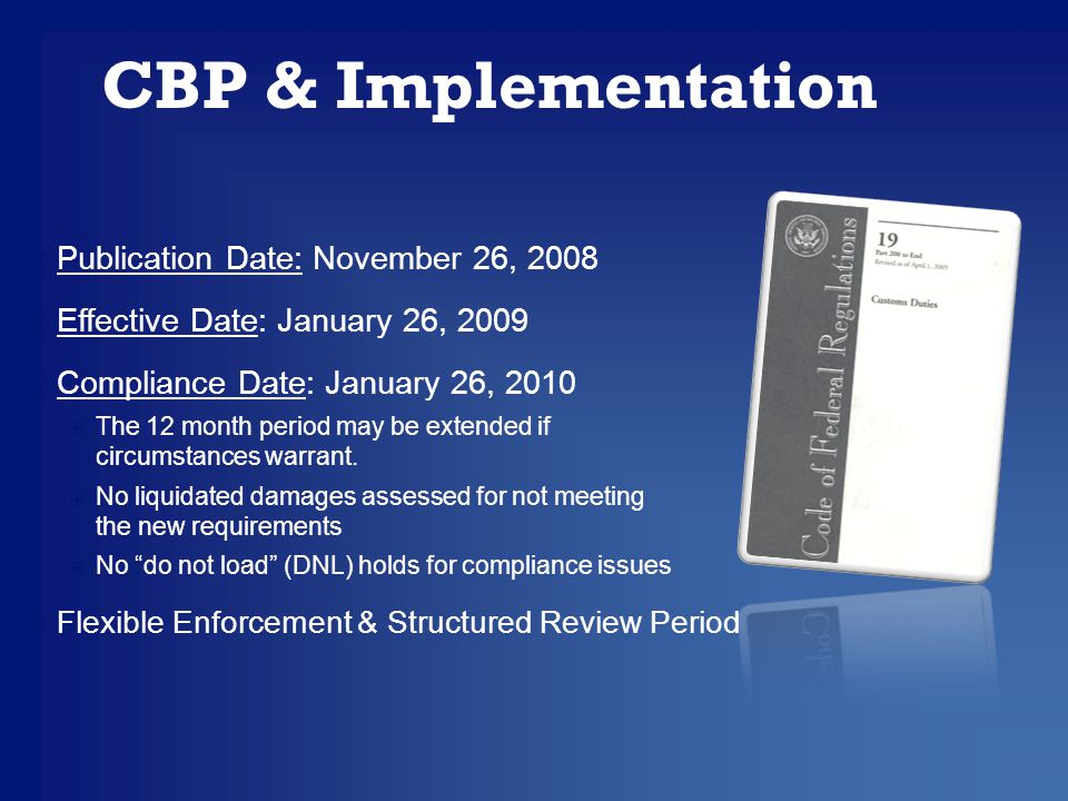  Publication Date: November 26, 2008  Effective Date: January 26, 2009  Compliance Date: January 26, 2010  The 12 month period may be extended if circumstances warrant.