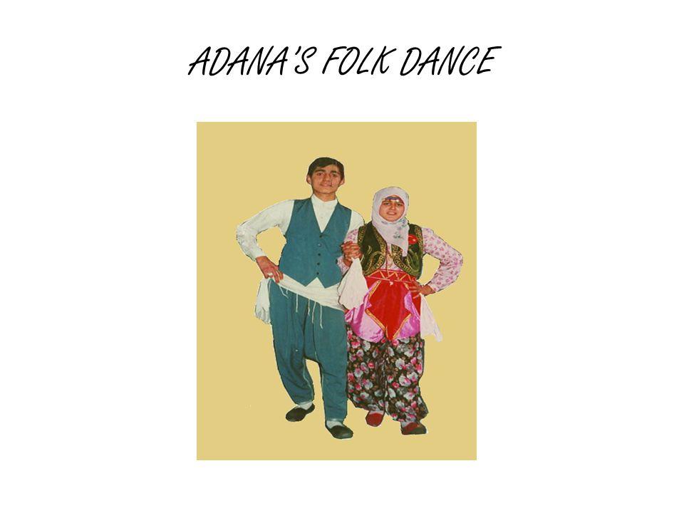 ADANA'S FOLK DANCE