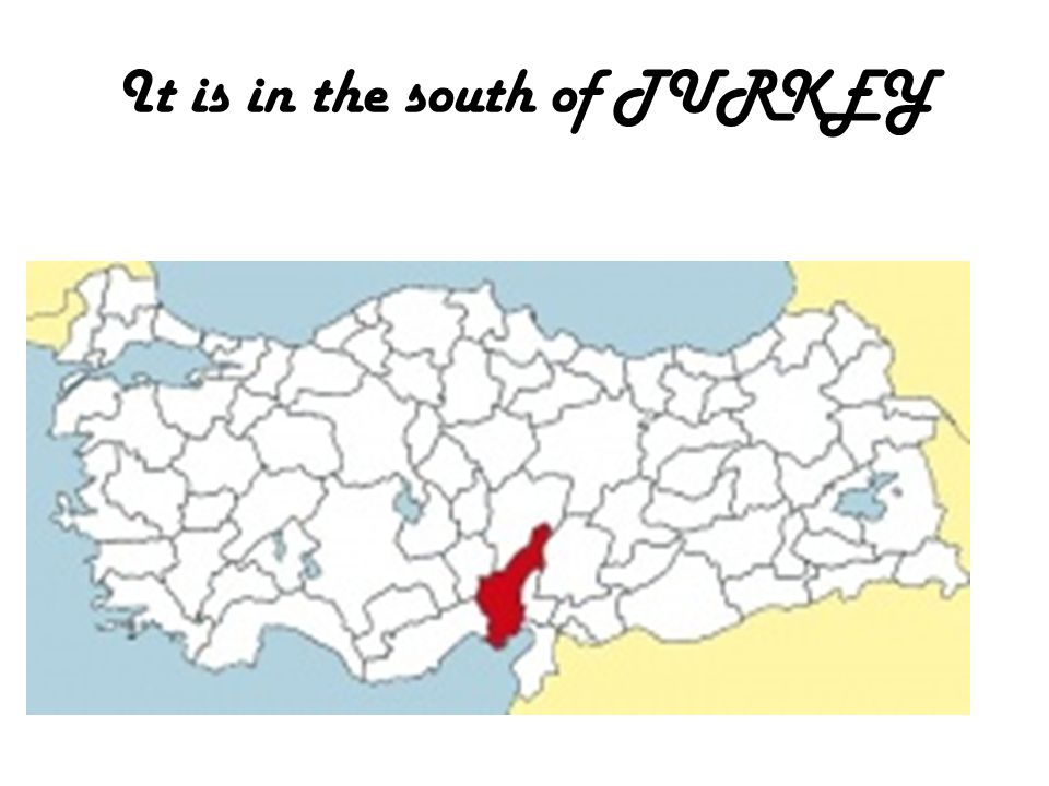 It is in the south of TURKEY