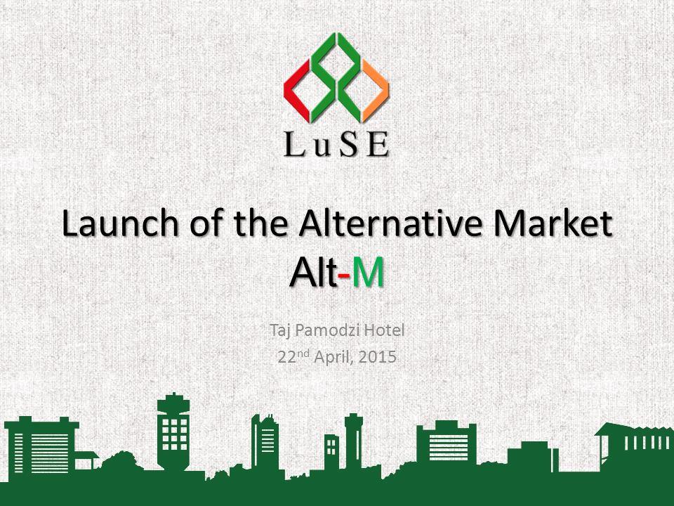 Launch of the Alternative Market Alt-M Taj Pamodzi Hotel 22 nd April, 2015