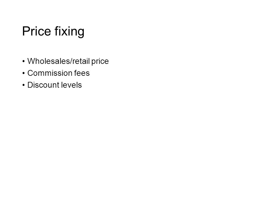 Price fixing Wholesales/retail price Commission fees Discount levels
