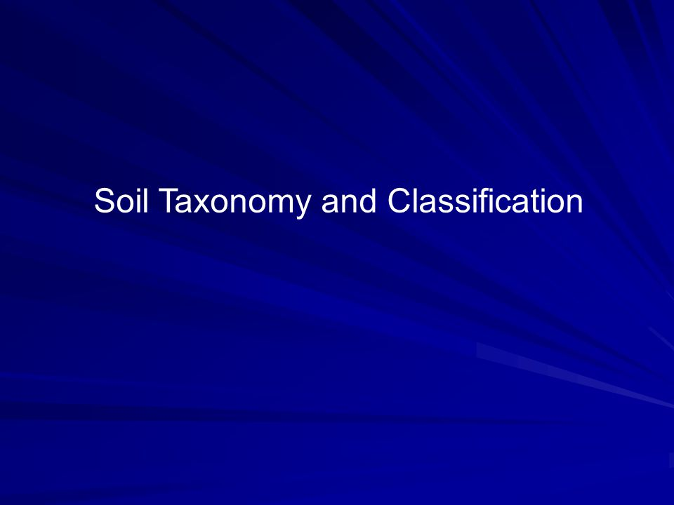 Soil Taxonomy and Classification
