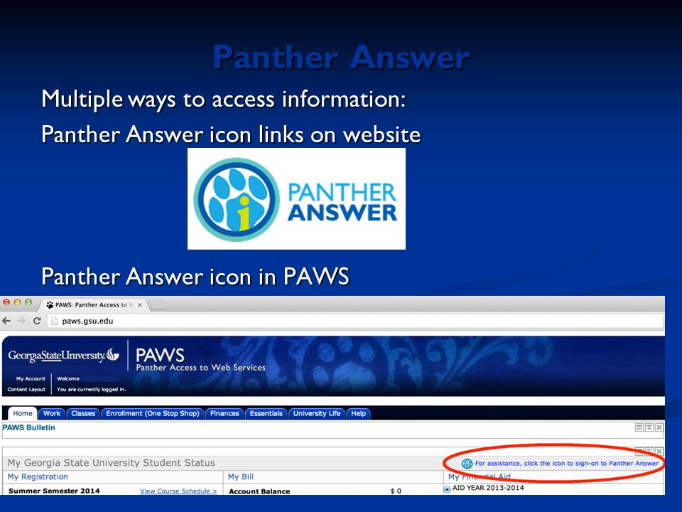 Panther Answer Multiple ways to access information: Panther Answer icon links on website Panther Answer icon in PAWS