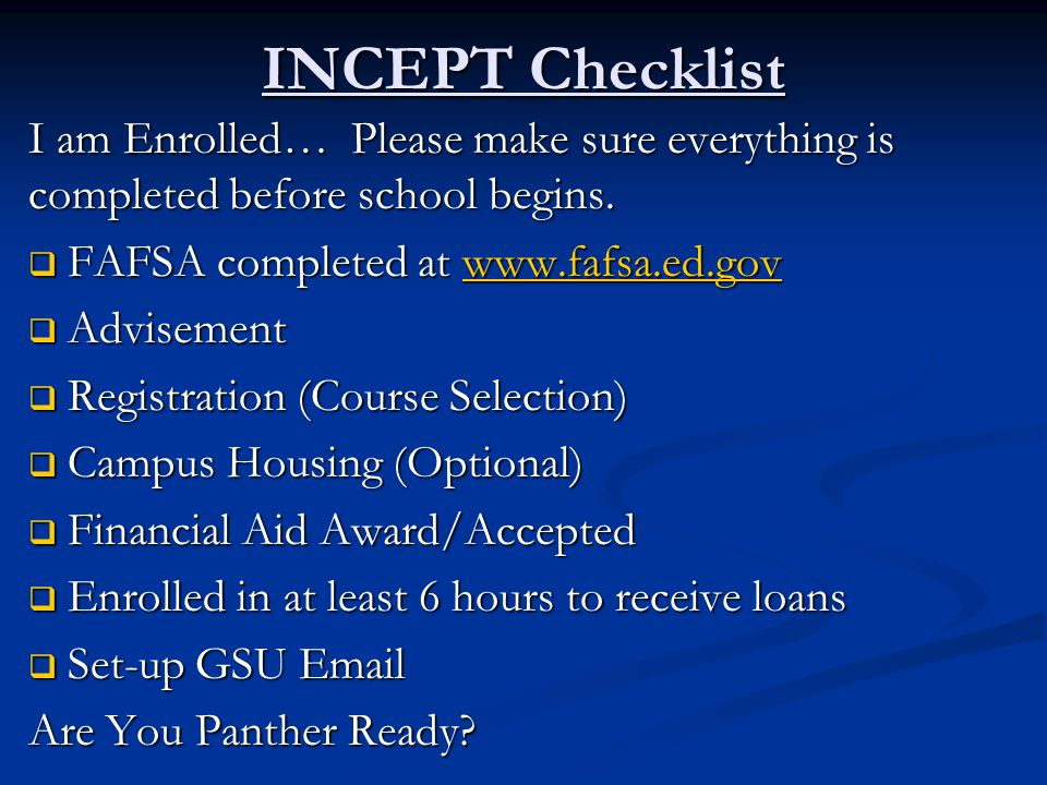 INCEPT Checklist I am Enrolled… Please make sure everything is completed before school begins.