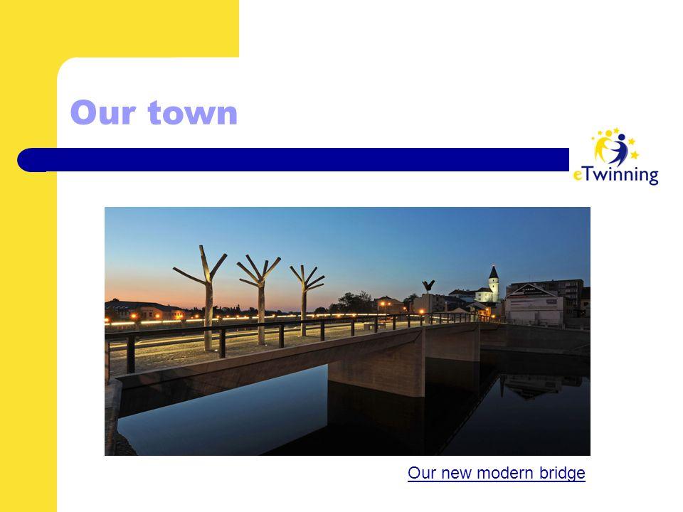 Our town Our new modern bridge
