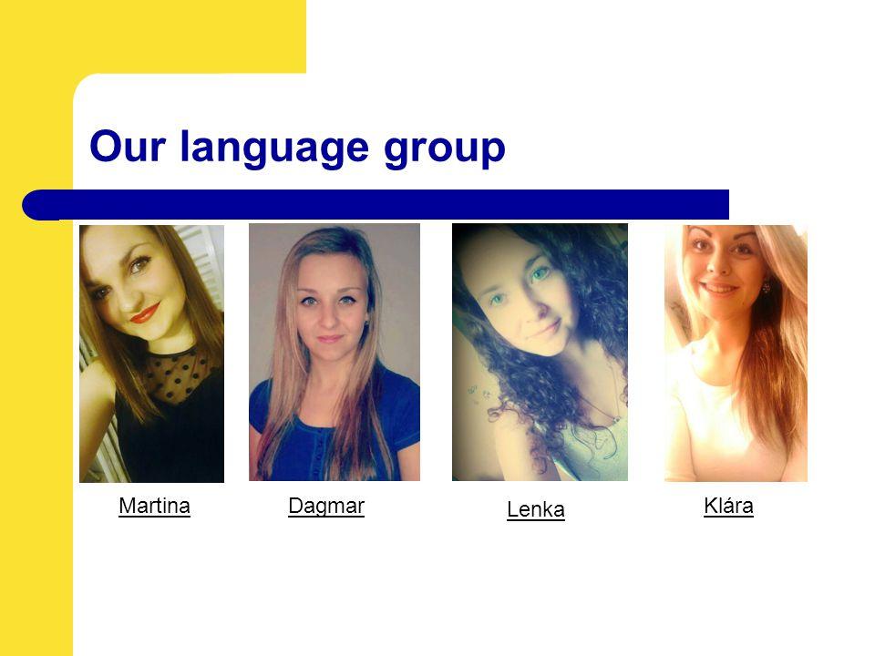 Our language group MartinaDagmar Lenka Klára