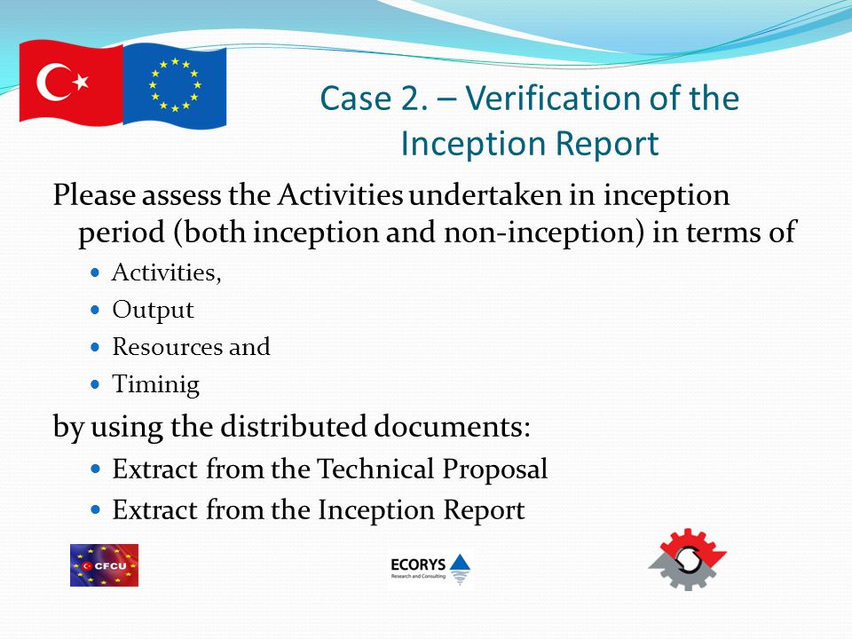 Case 2. – Verification of the Inception Report Please assess the Activities undertaken in inception period (both inception and non-inception) in terms