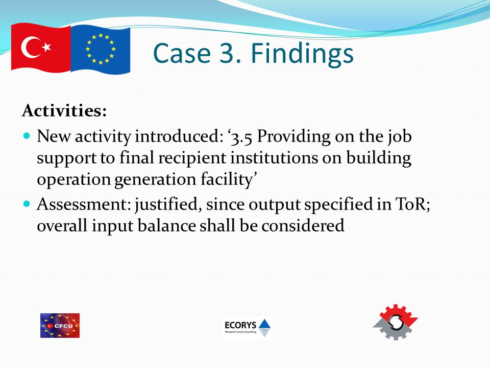 Case 3. Findings Activities: New activity introduced: '3.5 Providing on the job support to final recipient institutions on building operation generati