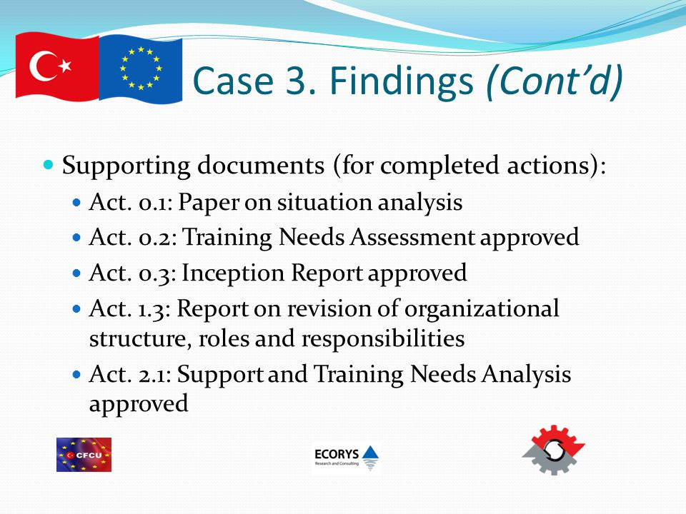 Case 3. Findings (Cont'd) Supporting documents (for completed actions): Act.