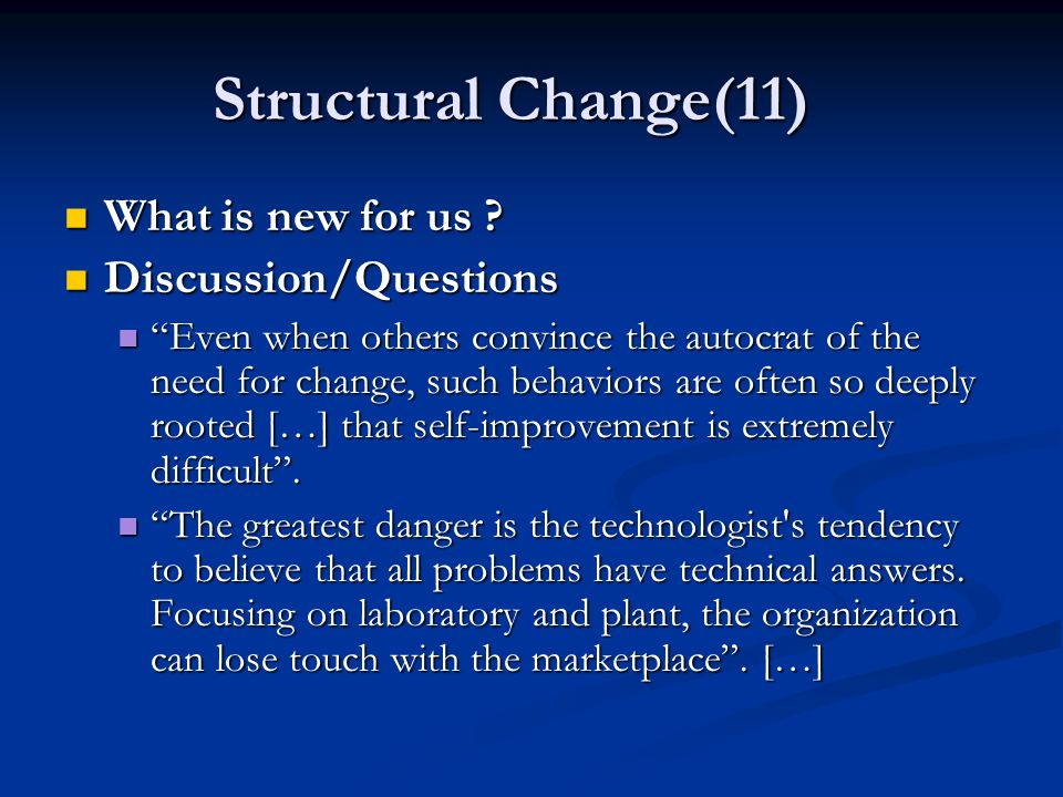 """Structural Change(11) What is new for us ? What is new for us ? Discussion/Questions Discussion/Questions """"Even when others convince the autocrat of t"""