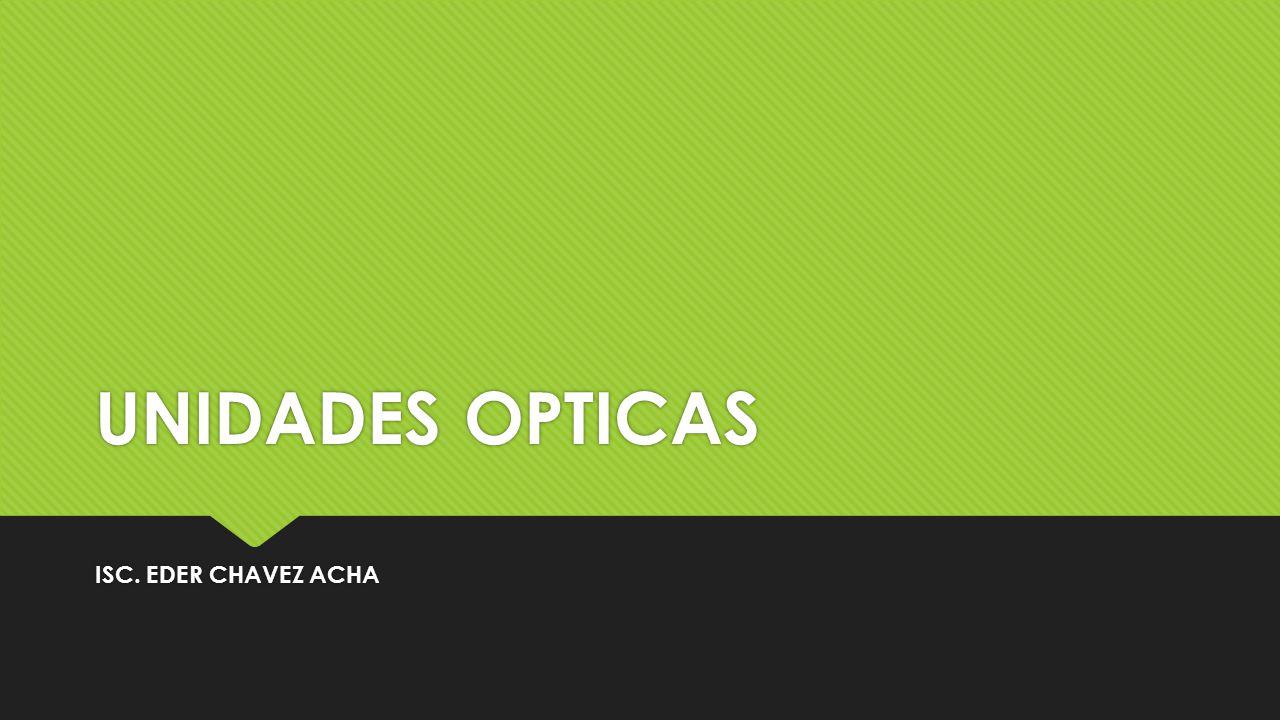 UNIDADES OPTICAS ISC. EDER CHAVEZ ACHA