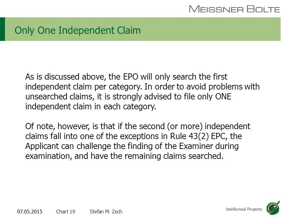 Chart 1907.05.2015 Partners of Meissner Bolte Stefan M. Zech07.05.2015 Only One Independent Claim As is discussed above, the EPO will only search the
