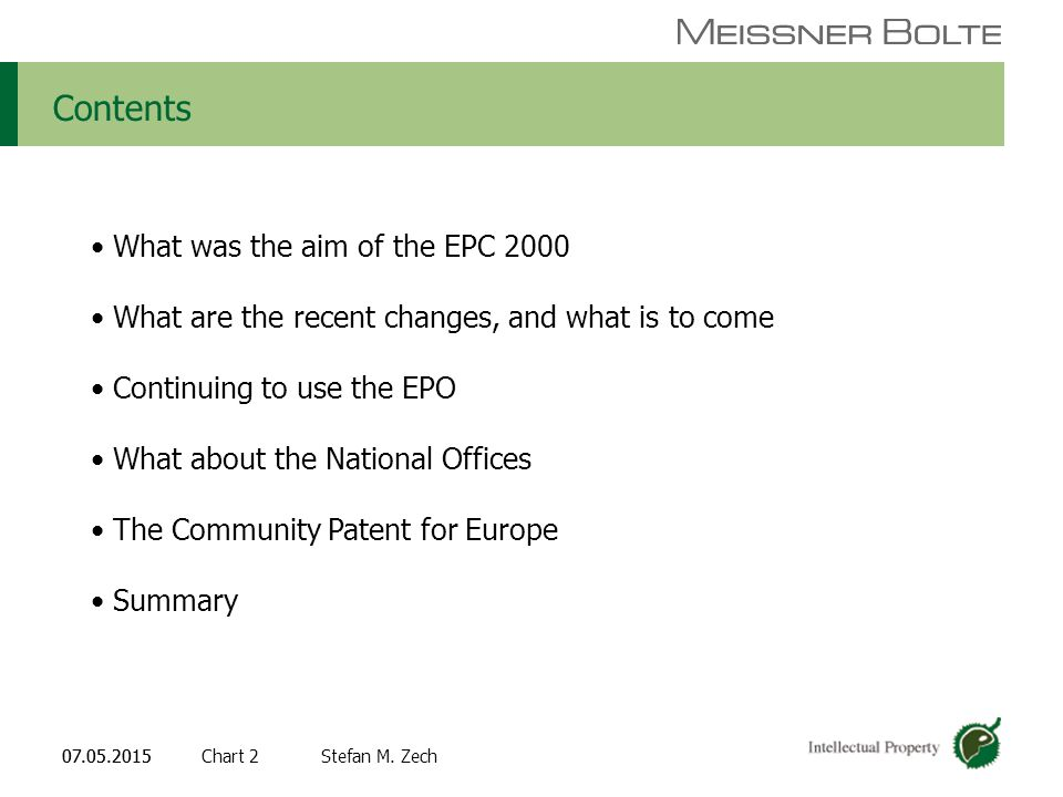 Chart 207.05.2015 Partners of Meissner Bolte Stefan M. Zech07.05.2015 Contents What was the aim of the EPC 2000 What are the recent changes, and what
