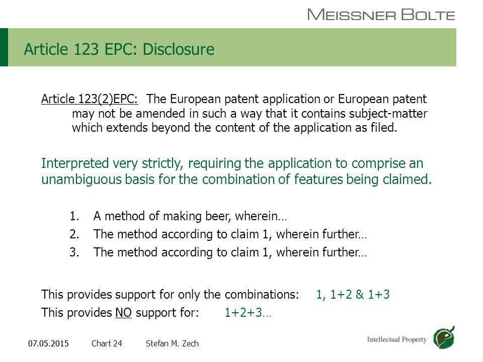Chart 2407.05.2015 Partners of Meissner Bolte Stefan M. Zech07.05.2015 Article 123 EPC: Disclosure Article 123(2)EPC: The European patent application