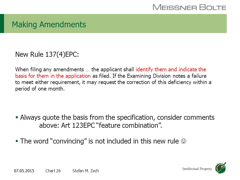 Chart 2607.05.2015 Partners of Meissner Bolte Stefan M. Zech07.05.2015 Making Amendments New Rule 137(4)EPC: When filing any amendments … the applican