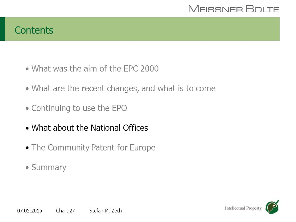 Chart 2707.05.2015 Partners of Meissner Bolte Stefan M. Zech07.05.2015 Contents What was the aim of the EPC 2000 What are the recent changes, and what