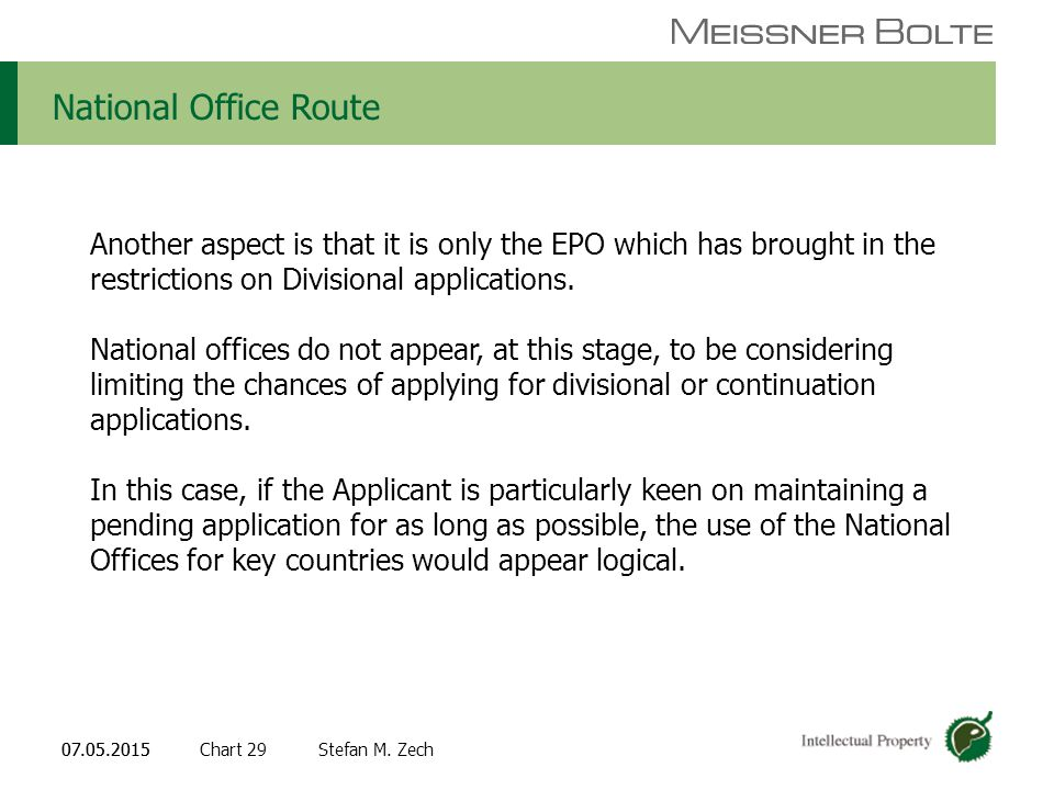 Chart 2907.05.2015 Partners of Meissner Bolte Stefan M. Zech07.05.2015 National Office Route Another aspect is that it is only the EPO which has broug