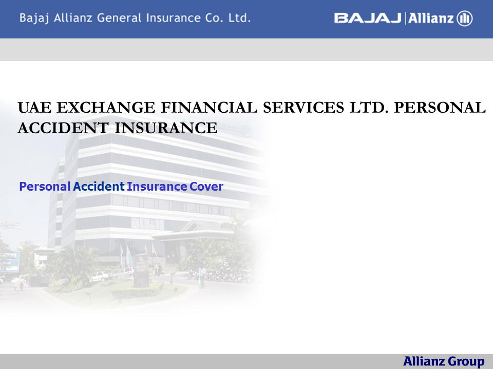 Introduction Policy Issuing Office : Cochin Policy Number : OG-09-1602-9902-00000000 Product : Group Personal Accident Period Of Insurance From 00:00 20/07/2008 To 19/07/2009 Insured Name : UAE Exchange Financial Services Limited