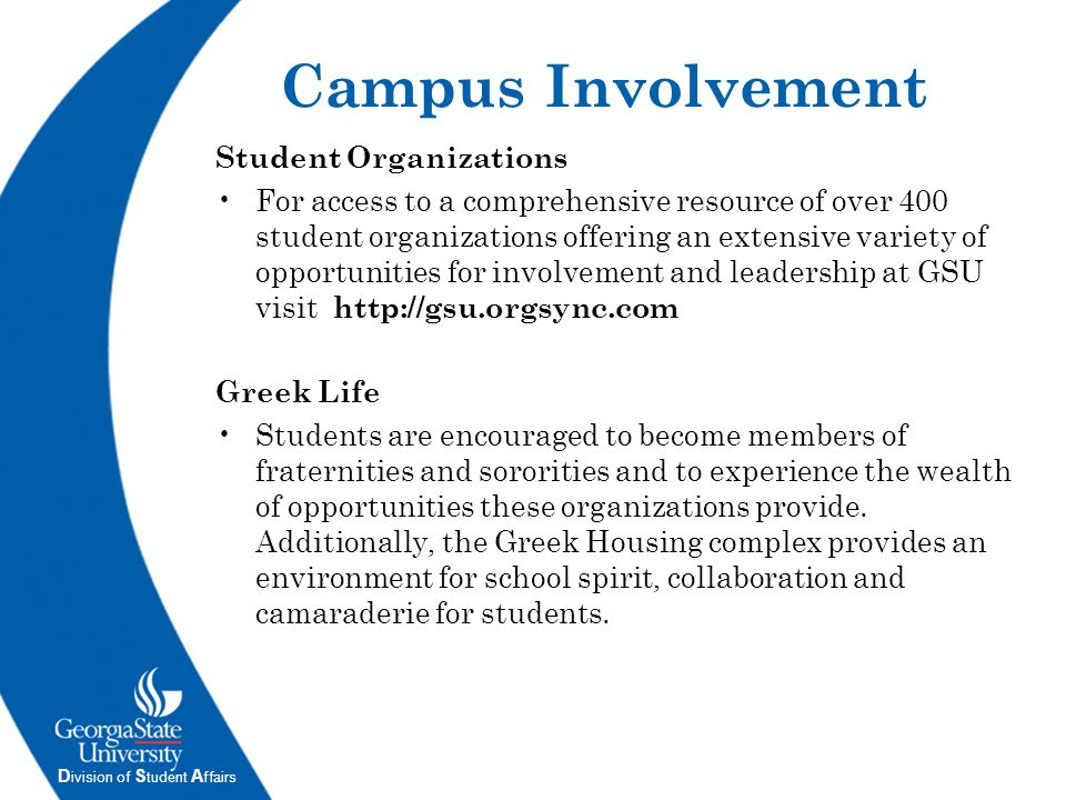 D ivision of S tudent A ffairs Student Organizations For access to a comprehensive resource of over 400 student organizations offering an extensive va