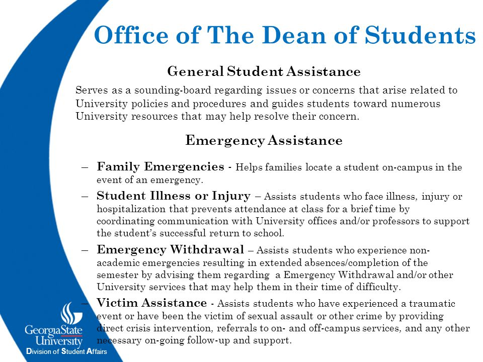 D ivision of S tudent A ffairs Office of The Dean of Students General Student Assistance Serves as a sounding-board regarding issues or concerns that