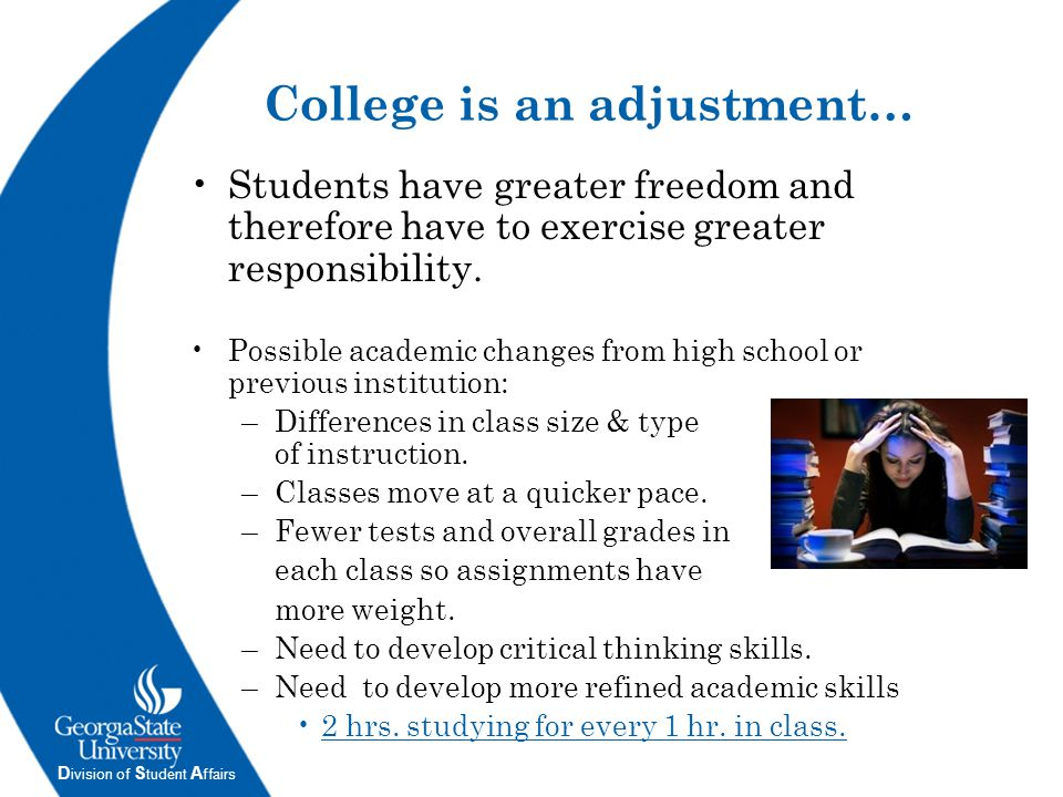 D ivision of S tudent A ffairs College is an adjustment… Students have greater freedom and therefore have to exercise greater responsibility. Possible