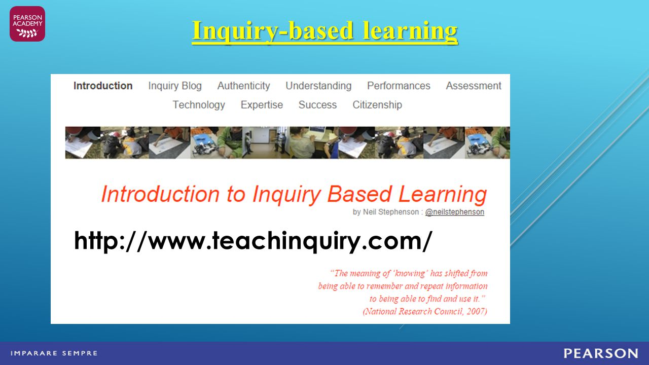 Inquiry-based learning http://www.teachinquiry.com/