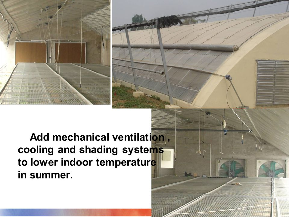 Add mechanical ventilation, cooling and shading systems to lower indoor temperature in summer.
