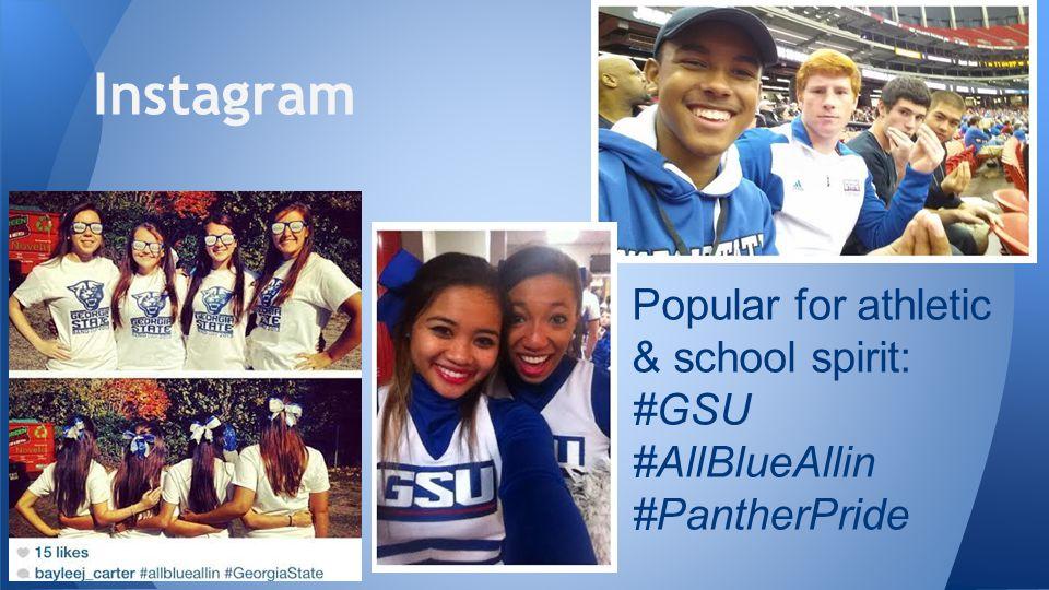 Instagram Popular for athletic & school spirit: #GSU #AllBlueAllin #PantherPride
