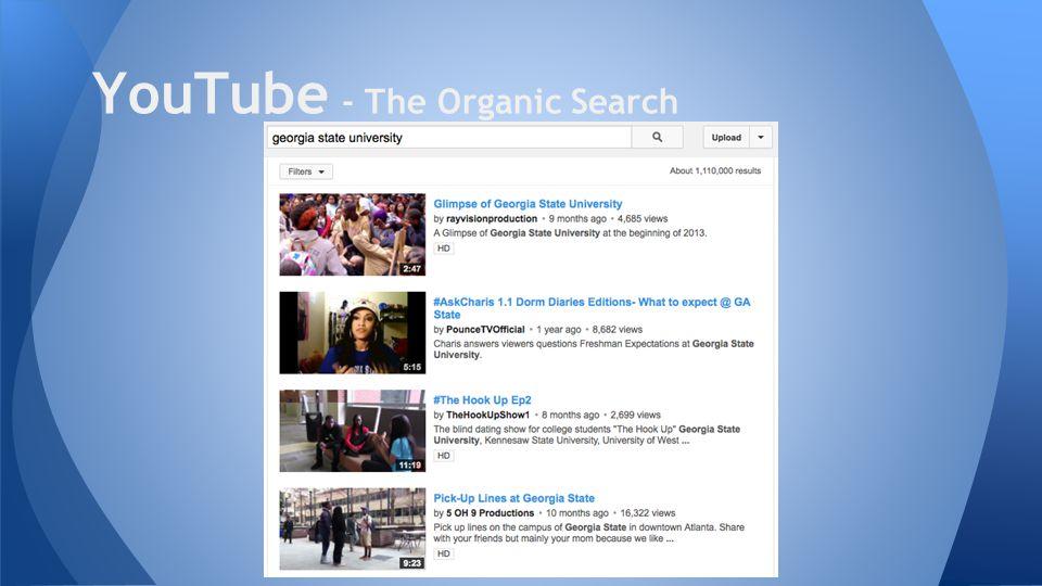 YouTube - The Organic Search