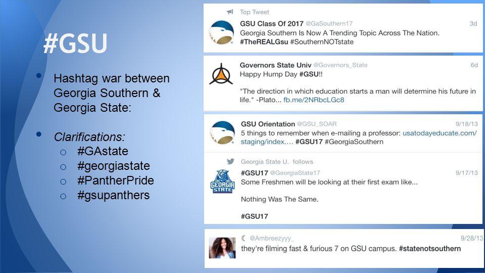 Hashtag war between Georgia Southern & Georgia State: Clarifications: o #GAstate o #georgiastate o #PantherPride o #gsupanthers #GSU