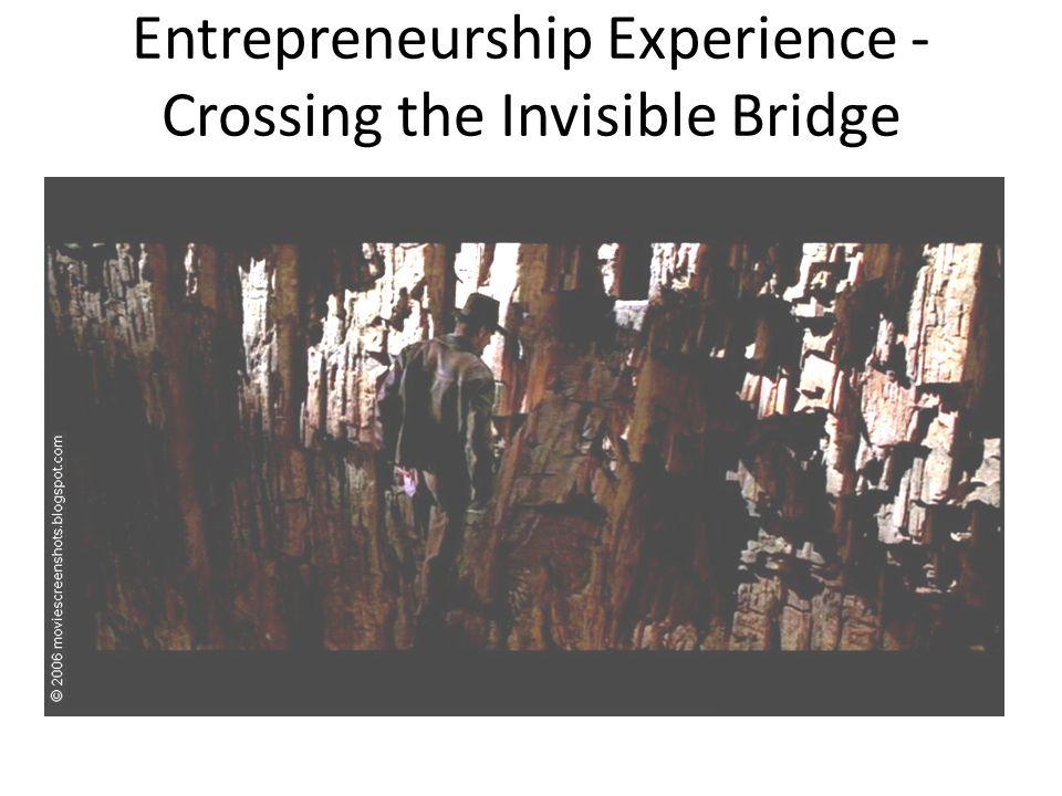 Entrepreneurship Experience - Crossing the Invisible Bridge