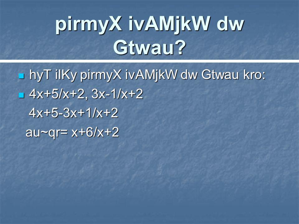 pirmyX ivAMjkW dw Gtwau.