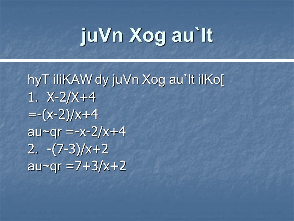 juVn Xog au`lt hyT iliKAW dy juVn Xog au`lt ilKo[ 1.