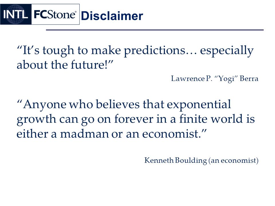 It's tough to make predictions… especially about the future! Lawrence P.