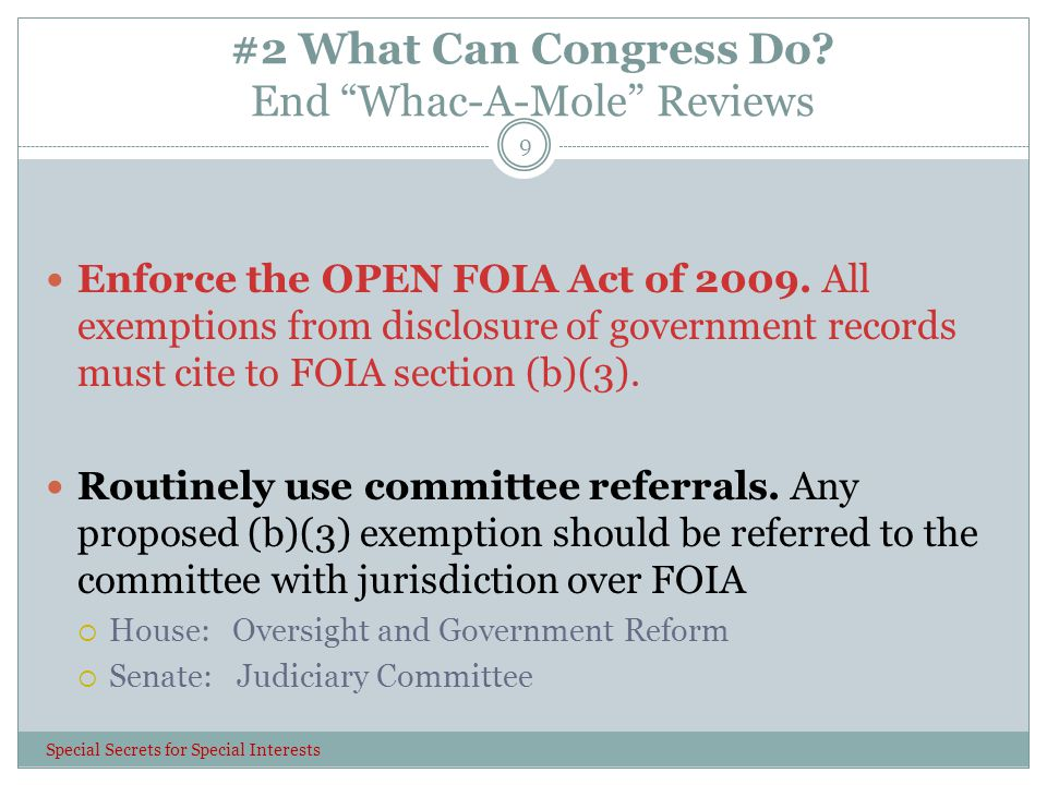 #2 What Can Congress Do. End Whac-A-Mole Reviews 9 Enforce the OPEN FOIA Act of 2009.
