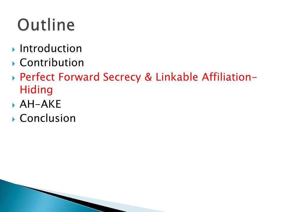  Introduction  Contribution  Perfect Forward Secrecy & Linkable Affiliation- Hiding  AH-AKE  Conclusion